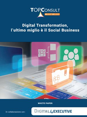 White Paper: Digital Transformation, l'ultimo miglio è il Social Business
